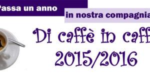 """Date """"Di caffè in caffè"""" a Toscanella 2015/2016"""